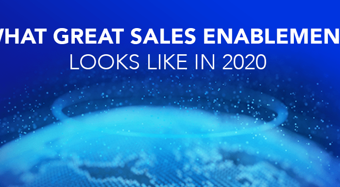 Building Your Sales Enablement Practice: What Great Sales Enablement Looks Like in 2020